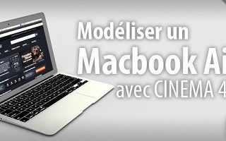 Modéliser un Macbook Air Cinema 4D