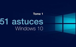 51 astuces Windows 10, Tome 1 Windows